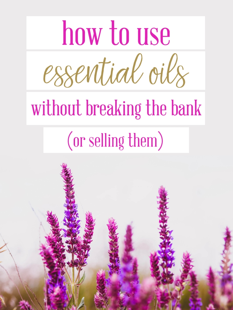 Affordable essential oils, how to use essential oils, essential oil tips, using essential oils